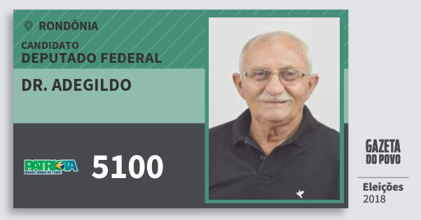 Santinho Dr. Adegildo 5100 (PATRI) Deputado Federal | Rondônia | Eleições 2018