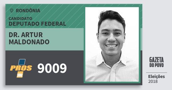 Santinho Dr. Artur Maldonado 9009 (PROS) Deputado Federal | Rondônia | Eleições 2018