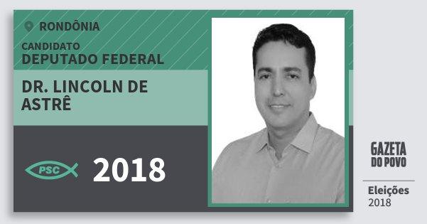 Santinho Dr. Lincoln de Astrê 2018 (PSC) Deputado Federal | Rondônia | Eleições 2018
