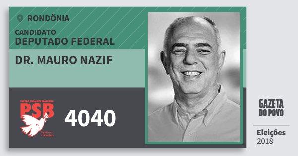 Santinho Dr. Mauro Nazif 4040 (PSB) Deputado Federal | Rondônia | Eleições 2018