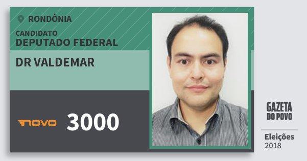 Santinho Dr Valdemar 3000 (NOVO) Deputado Federal | Rondônia | Eleições 2018