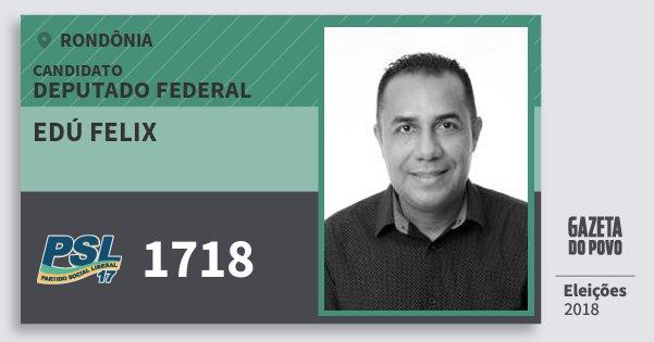 Santinho Edú Felix 1718 (PSL) Deputado Federal | Rondônia | Eleições 2018