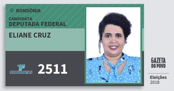 Santinho Eliane Cruz 2511 (DEM) Deputada Federal | Rondônia | Eleições 2018