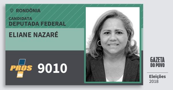 Santinho Eliane Nazaré 9010 (PROS) Deputada Federal | Rondônia | Eleições 2018