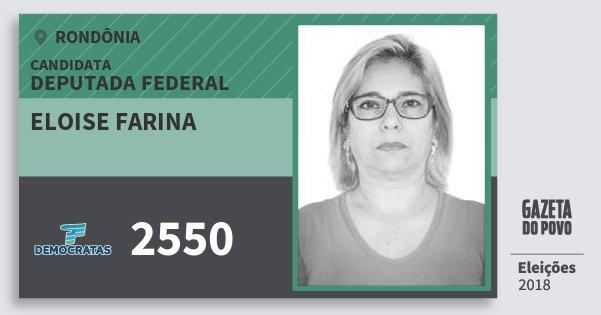 Santinho Eloise Farina 2550 (DEM) Deputada Federal | Rondônia | Eleições 2018