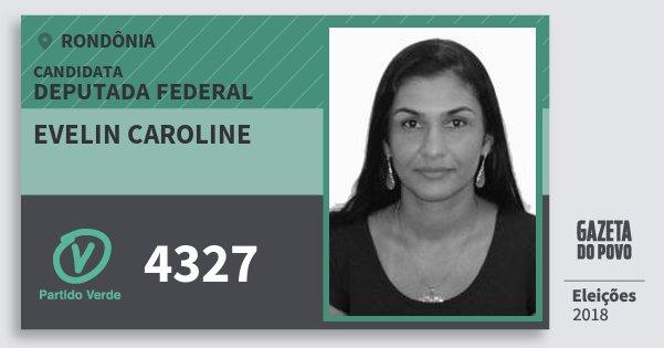 Santinho Evelin Caroline 4327 (PV) Deputada Federal | Rondônia | Eleições 2018