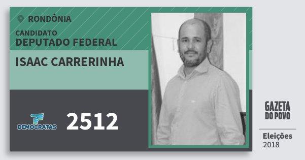 Santinho Isaac Carrerinha 2512 (DEM) Deputado Federal   Rondônia   Eleições 2018