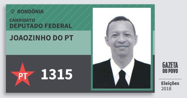 Santinho Joaozinho do Pt 1315 (PT) Deputado Federal | Rondônia | Eleições 2018