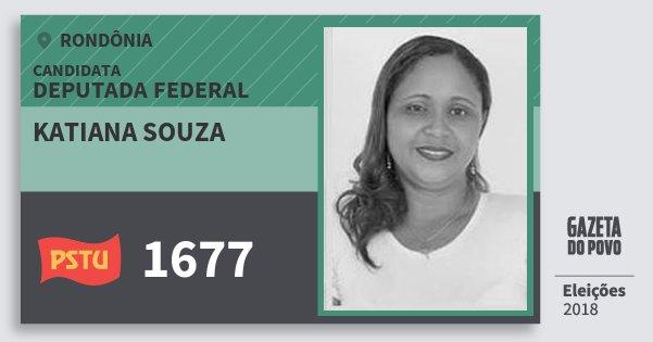 Santinho Katiana Souza 1677 (PSTU) Deputada Federal | Rondônia | Eleições 2018