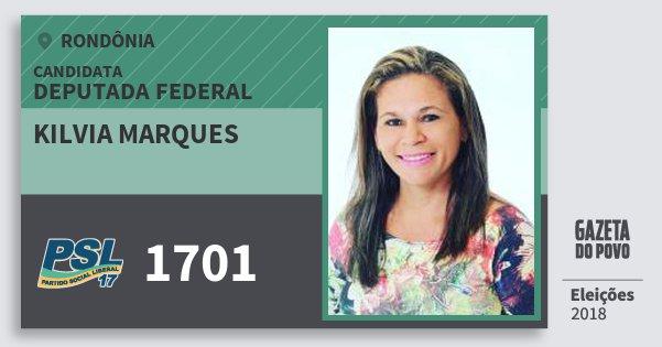 Santinho Kilvia Marques 1701 (PSL) Deputada Federal | Rondônia | Eleições 2018
