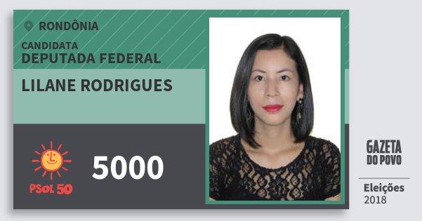Santinho Lilane Rodrigues 5000 (PSOL) Deputada Federal | Rondônia | Eleições 2018