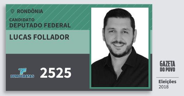 Santinho Lucas Follador 2525 (DEM) Deputado Federal | Rondônia | Eleições 2018
