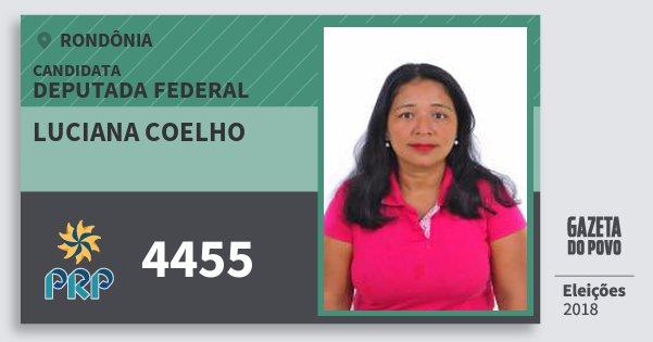 Santinho Luciana Coelho 4455 (PRP) Deputada Federal | Rondônia | Eleições 2018