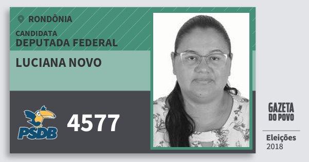 Santinho Luciana Novo 4577 (PSDB) Deputada Federal | Rondônia | Eleições 2018