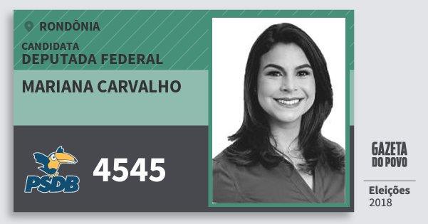 Santinho Mariana Carvalho 4545 (PSDB) Deputada Federal | Rondônia | Eleições 2018
