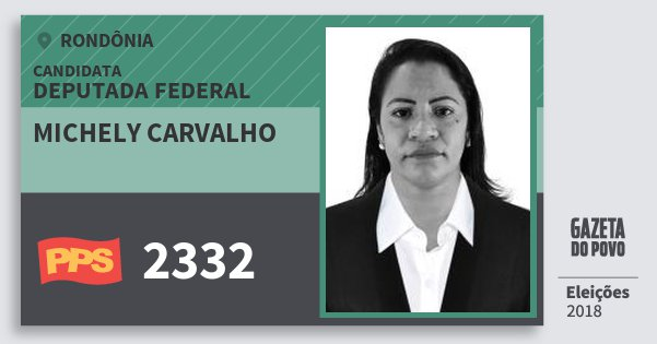 Santinho Michely Carvalho 2332 (PPS) Deputada Federal | Rondônia | Eleições 2018