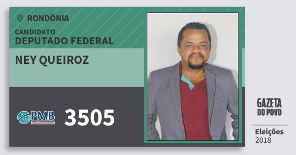 Santinho Ney Queiroz 3505 (PMB) Deputado Federal | Rondônia | Eleições 2018