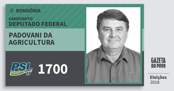 Santinho Padovani da Agricultura 1700 (PSL) Deputado Federal | Rondônia | Eleições 2018
