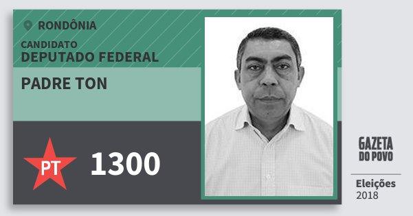 Santinho Padre Ton 1300 (PT) Deputado Federal   Rondônia   Eleições 2018