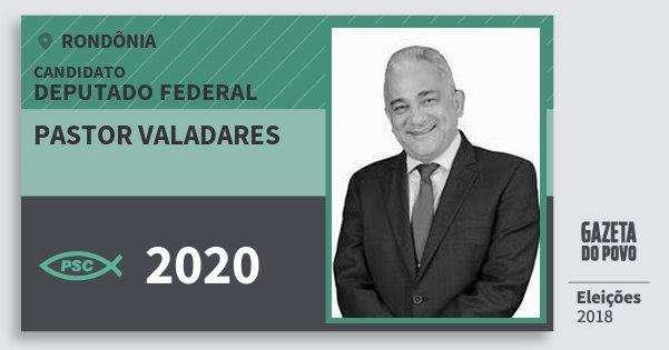 Santinho Pastor Valadares 2020 (PSC) Deputado Federal | Rondônia | Eleições 2018