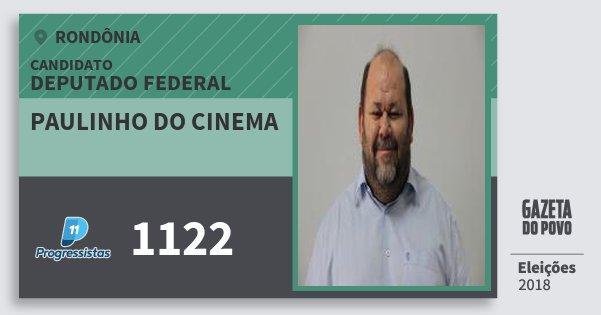 Santinho Paulinho do Cinema 1122 (PP) Deputado Federal | Rondônia | Eleições 2018