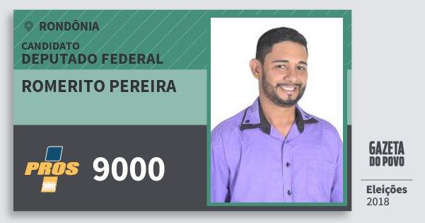 Santinho Romerito Pereira 9000 (PROS) Deputado Federal | Rondônia | Eleições 2018