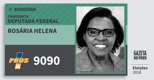 Santinho Rosária Helena 9090 (PROS) Deputada Federal | Rondônia | Eleições 2018