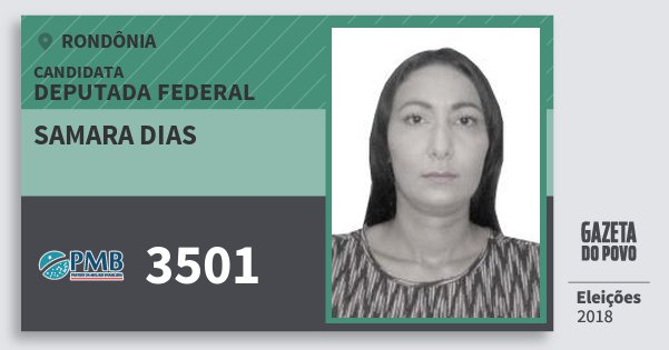 Santinho Samara Dias 3501 (PMB) Deputada Federal   Rondônia   Eleições 2018