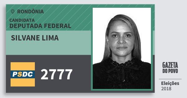 Santinho Silvane Lima 2777 (DC) Deputada Federal | Rondônia | Eleições 2018