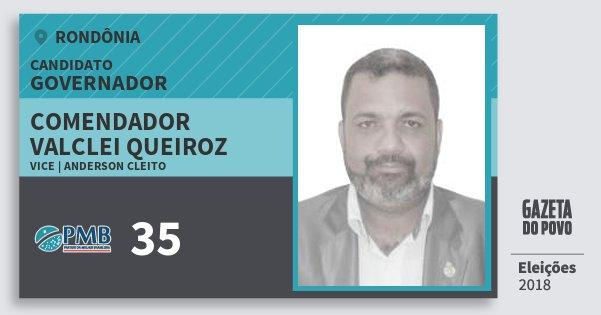Santinho Comendador Valclei Queiroz 35 (PMB) Governador   Rondônia   Eleições 2018