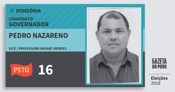 Santinho Pedro Nazareno 16 (PSTU) Governador | Rondônia | Eleições 2018