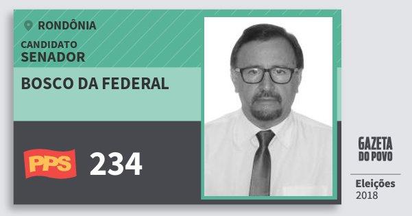 Santinho Bosco da Federal 234 (PPS) Senador   Rondônia   Eleições 2018