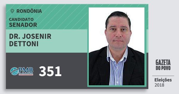 Santinho Dr. Josenir Dettoni 351 (PMB) Senador | Rondônia | Eleições 2018