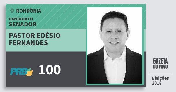 Santinho Pastor Edésio Fernandes 100 (PRB) Senador | Rondônia | Eleições 2018