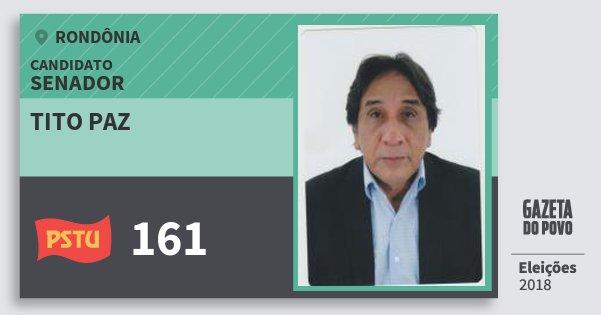 Santinho Tito Paz 161 (PSTU) Senador | Rondônia | Eleições 2018