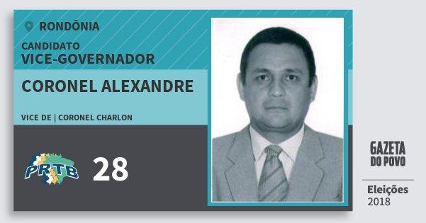Santinho Coronel Alexandre 28 (PRTB) Vice-governador | Rondônia | Eleições 2018