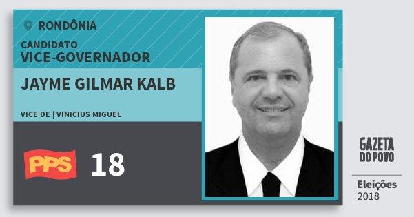 Santinho Jayme Gilmar Kalb 18 (PPS) Vice-governador | Rondônia | Eleições 2018