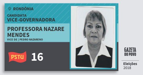 Santinho Professora Nazare Mendes 16 (PSTU) Vice-Governadora   Rondônia   Eleições 2018