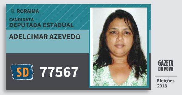 Santinho Adelcimar Azevedo 77567 (SOLIDARIEDADE) Deputada Estadual | Roraima | Eleições 2018