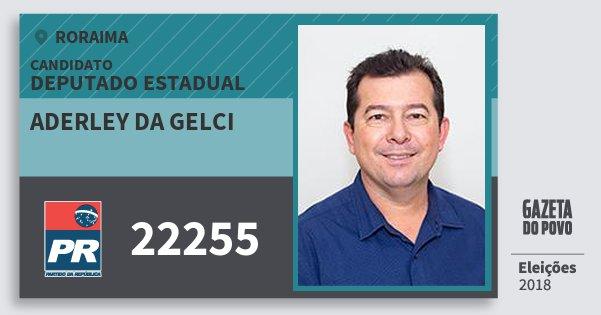 Santinho Aderley da Gelci 22255 (PR) Deputado Estadual | Roraima | Eleições 2018