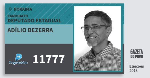 Santinho Adílio Bezerra 11777 (PP) Deputado Estadual | Roraima | Eleições 2018