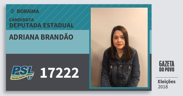 Santinho Adriana Brandão 17222 (PSL) Deputada Estadual | Roraima | Eleições 2018