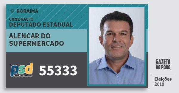 Santinho Alencar do Supermercado 55333 (PSD) Deputado Estadual | Roraima | Eleições 2018