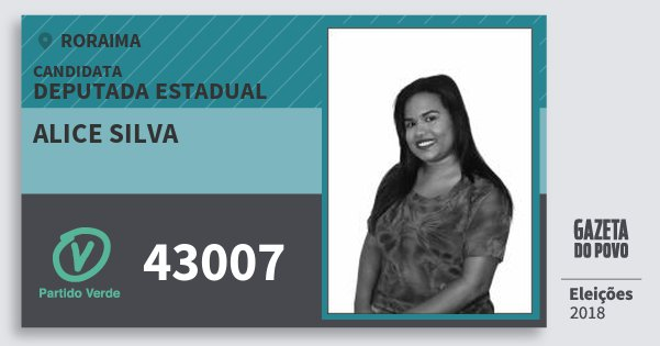 Santinho Alice Silva 43007 (PV) Deputada Estadual | Roraima | Eleições 2018