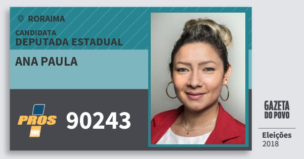 Santinho Ana Paula 90243 (PROS) Deputada Estadual | Roraima | Eleições 2018