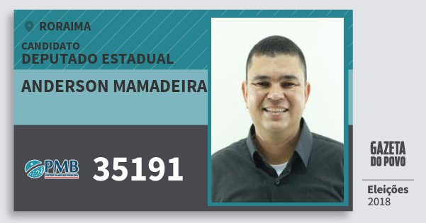 Santinho Anderson Mamadeira 35191 (PMB) Deputado Estadual | Roraima | Eleições 2018