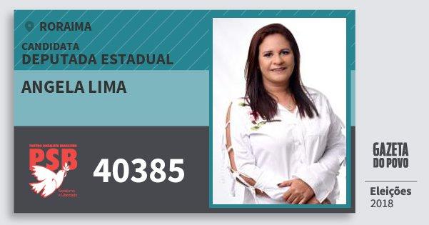 Santinho Angela Lima 40385 (PSB) Deputada Estadual | Roraima | Eleições 2018