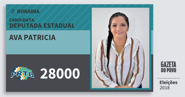 Santinho Ava Patricia 28000 (PRTB) Deputada Estadual   Roraima   Eleições 2018