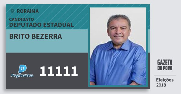 Santinho Brito Bezerra 11111 (PP) Deputado Estadual | Roraima | Eleições 2018