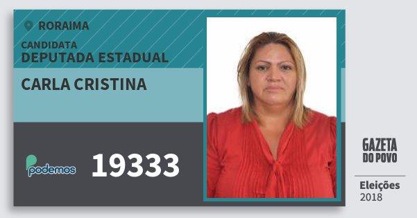 Santinho Carla Cristina 19333 (PODE) Deputada Estadual   Roraima   Eleições 2018